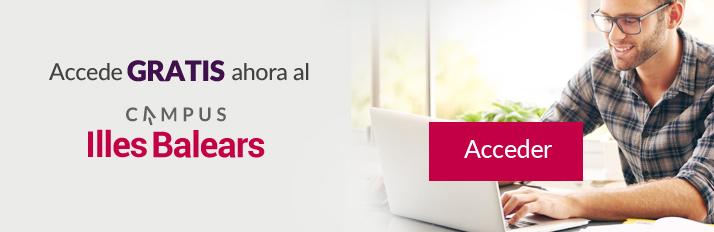 Accede GRATIS AHORA al Campus Illes Balears